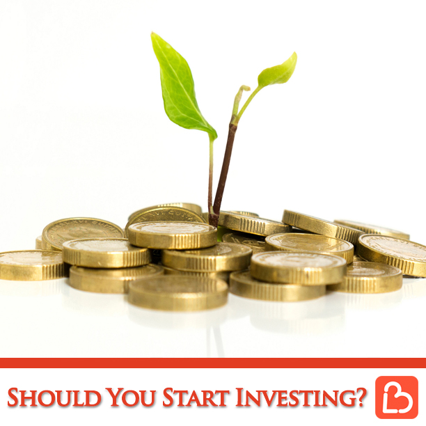Should You Start Investing?