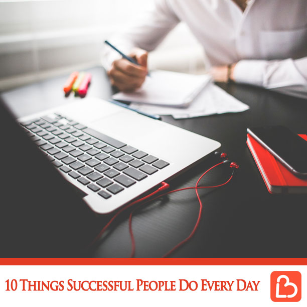 10 Things Successful People Do Every Day