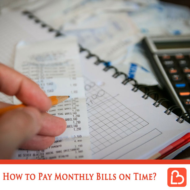 How to Pay Monthly Bills on Time?