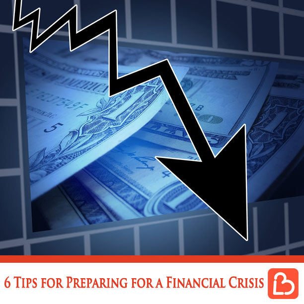 6 Tips for Preparing for a Financial Crisis