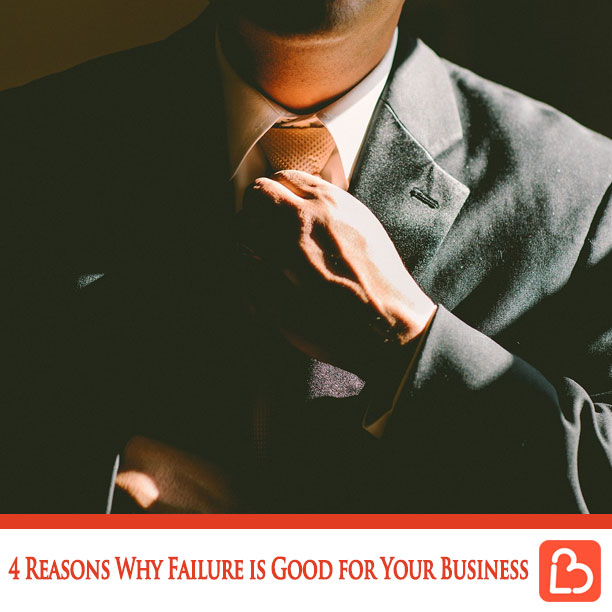 4 Reasons Why Failure is Good for Your Business